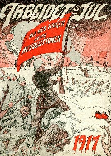 """Dyrtiden og jobbetiden økte de sosiale motsetningene i Norge under første verdenskrig, og i den voksende arbeiderklassen økte organiseringen i fagforbund og arbeiderbevegelse. Den russiske revolusjonen under første verdenskrig var med på å radikalisere krefter innenfor den norske arbeiderbevegelsen og førte både til at Arbeiderpartiet meldte seg inn i Den kommunistiske internasjonalen og litt senere en alvorlig intern splittelse mellom de revolusjonære og de som ønsket endring gjennom reformer. Bilde: Forside av Arbeiderpartiets julehefte """"Arbeidets jul"""" for 1917. Heftet var redigert av Jacob Vidnes. Kilde: Arbeiderbevegelsens arkiv og bibliotek, arbark.no"""